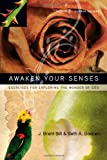 img - for Awaken Your Senses: Exercises for Exploring the Wonder of God book / textbook / text book