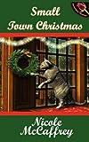 Small Town Christmas, Nicole McCaffrey, 1601541880