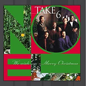We Wish You A Merry Christmas from Take 6 Take 6