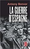 La guerre d'Espagne (Le Livre de Poche)