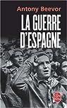 La guerre d'Espagne par Antony Beevor
