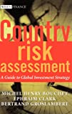 Country Risk Assessment, Michel Henry Bouchet and Ephraim Clark, 0470845007