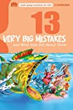 img - for 13 Very Big Mistakes and What God Did About Them book / textbook / text book