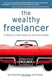 img - for The Wealthy Freelancer by Steve Slaunwhite (2010-03-02) book / textbook / text book