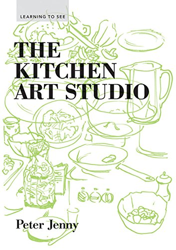 The Kitchen Art Studio (Learning to See) pdf