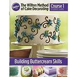 Wilton Decorating Basics Course 1 English