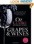 Oz Clarke: Grapes & Wines: A Comprehe...