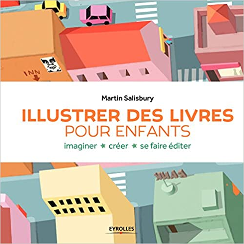 Télécharger en ligne Illustrer des livres pour enfants : Imaginer, créer, se faire éditer pdf
