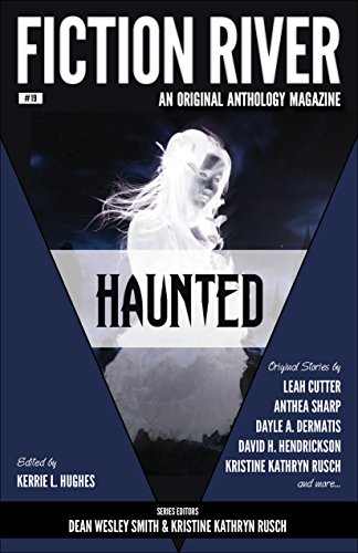Fiction River: Haunted (Fiction River: An Original Anthology Magazine Book 19)