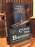 Clear the Bridge!, Richard H. O'Kane, 0891413464
