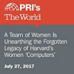A Team of Women Is Unearthing the Forgotten Legacy of Harvard's Women 'Computers' | Alex Newman