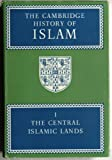 001: The Cambridge History of Islam: Volume 1, The Central Islamic Lands