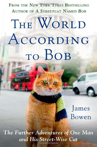 (The World According to Bob: The Further Adventures of One Man and His Streetwise Cat)
