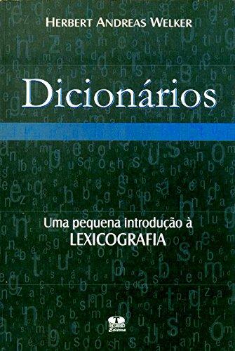 Dicionários. Uma Pequena Introdução À Lexicografia
