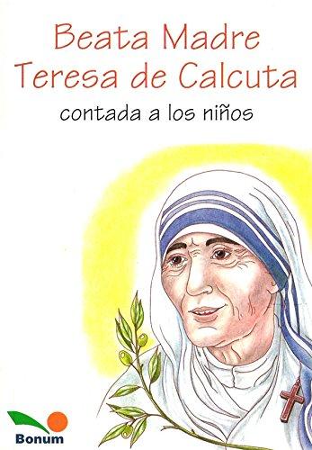 Beata Madre Teresa de Calcuta Contada a Los Ninos / Mother Teresa Told to Children (Spanish Edition)