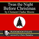 'Twas the Night Before Christmas | Clement Clarke Moore