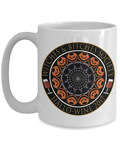 """Halloween Mug - Witches & Bitches Society """"Hallo-Wine"""" 2017 11oz and 15oz Ceramic Coffee Cups or Your Favorite Cold or Hot (How Many Days Before Halloween 2017)"""