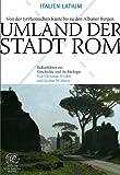 Umland der Stadt Rom : Von der tyrrhenischen Kuste bis zu den Albaner Bergen, J. W. Meyer, Winkle, Mayer, 380534161X