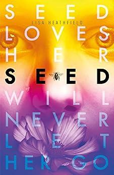 Seed by [Heathfield, Lisa]