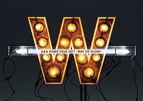 AAA / AAA DOME TOUR 2017-WAY OF GLORY- [初回生産限定版]