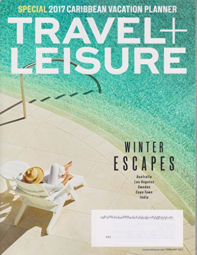 Travel + Leisure February 2017 Winter Escapes Australia, Los Angeles, Sweden, Cape Town, India