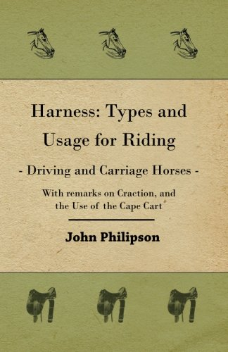 Harness: Types and Usage for Riding - Driving and Carriage Horses PDF Text fb2 ebook