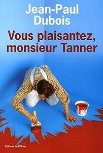 """Afficher """"Vous plaisantez, monsieur Tanner"""""""
