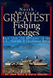 Sports Afield's Guide to North America's Greatest Fishing Lodges, John E. Ross, 157223105X