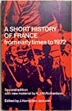 A Short History of France from Early Times to 1972, Jackson, J. H., 0521098645