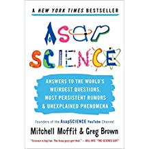Amazon biological sciences books biology zoology botany asapscience answers to the worlds weirdest questions most persistent rumors and unexplained phenomena fandeluxe Gallery