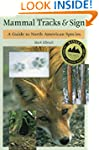 Mammal Tracks & Sign: A Guide to Nort...