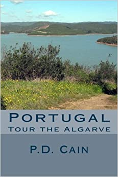 Tour the Algarve: Portugal: Volume 1 ('Tour the' books)