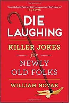 Ebook Descargar Libros Die Laughing: Killer Jokes For Newly Old Folks Fariña Epub