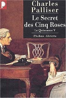 Le quinconce : [5] : Le secret des cinq roses, Palliser, Charles