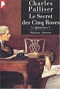 Le Quinconce, tome 5 : Le Secret des cinq roses par Palliser