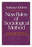 New Rules of Sociological Method, Anthony Giddens, 0465050832