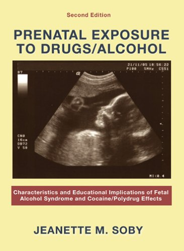 Prenatal Exposure to Drugs/Alcohol: Characteristics And Educational Implications of Fetal Alcohol Syndrome And Cocaine/polydrug Effects ()