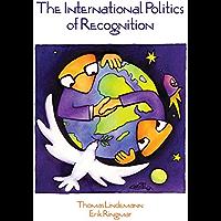 International Politics of Recognition