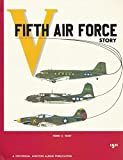 Fifth Air Force Story 9780840363060