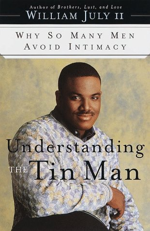 Understanding the Tin Man: Why So Many Men Avoid Intimacy ebook