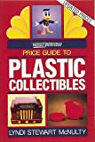 Wallace Homestead Price Guide to Plastic Collectibles, Lyndi S. McNulty, 0870696521