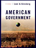 American Government : Freedom and Power, Lowi, Theodore, 0393974715