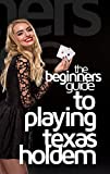 The Beginners Guide to Playing Texas-Holdem Poker