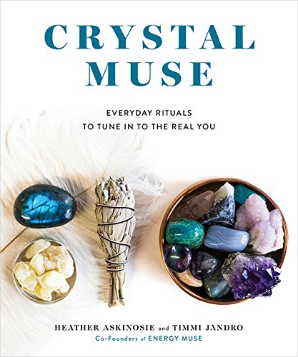 Crystal Muse: Everyday Rituals to Tune In to the Real You cover