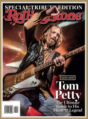 (Rolling Stone Tom Petty, 1950-2017: The Ultimate Guide to His Music & Legend)