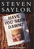 Have You Seen Dawn? by Steven Saylor front cover