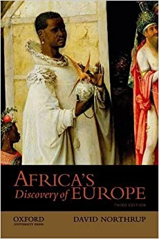 Book Africa's Discovery of Europe by Northrup, David. (Oxford University Press, USA,2013) 3rd EDITION