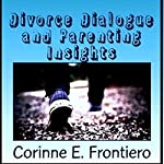 Divorce Dialogue and Parenting Insights | Corinne E. Frontiero