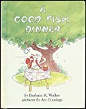 img - for A Good Fish Dinner book / textbook / text book