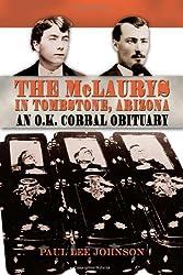 The McLaurys in Tombstone, Arizona: An O.K. Corral Obituary (A.C. Greene)